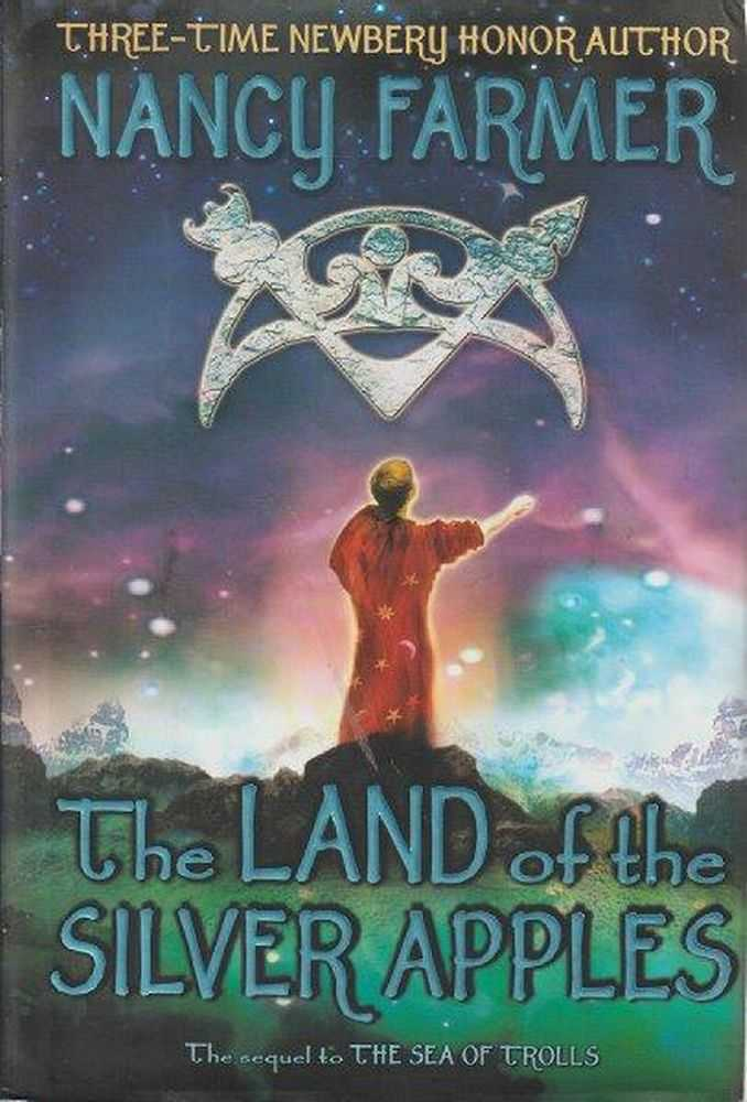 The Land Of The Silver Apples - The Sequel To The Sea Of Trolls, Nancy Farmer