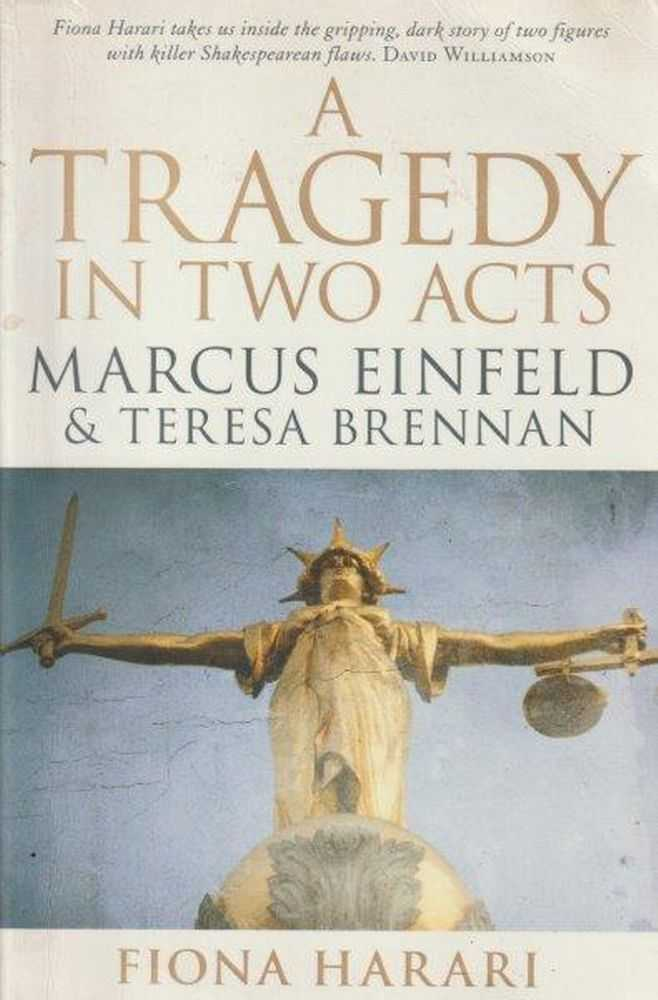 A Tragedy In Two Acts - Marcus Einfeld & Teresa Brennan, Fiona Harari