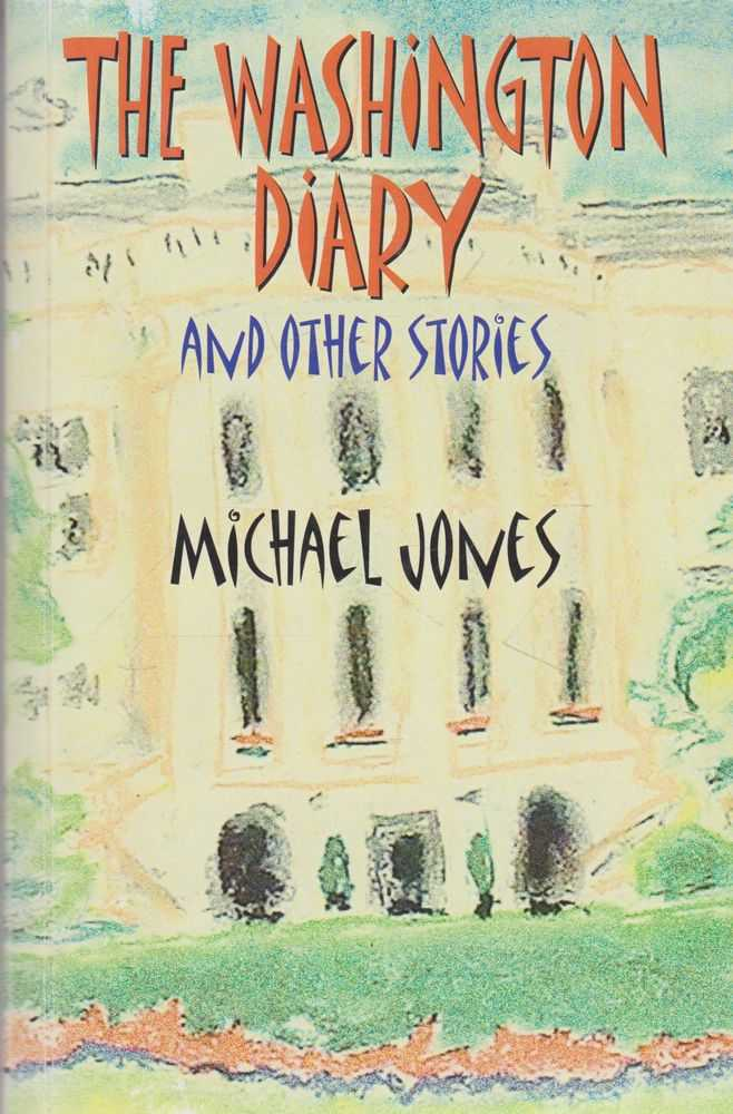 The Washington Diary and Other Stories, Michael Jones