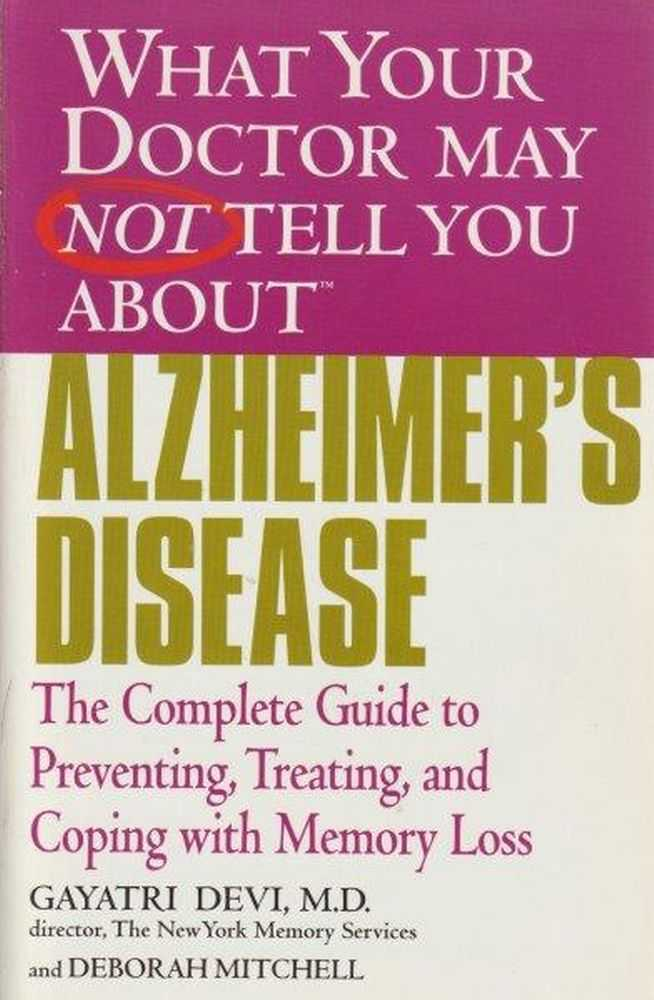 What Your Doctor May Not Tell You About Alzheimer's Disease, Gayatri Devi and Deborah Mitchell
