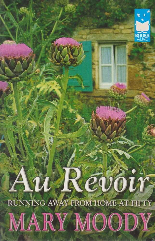 Au Revoir: Running Away from Home at Fifty, Mary Moody