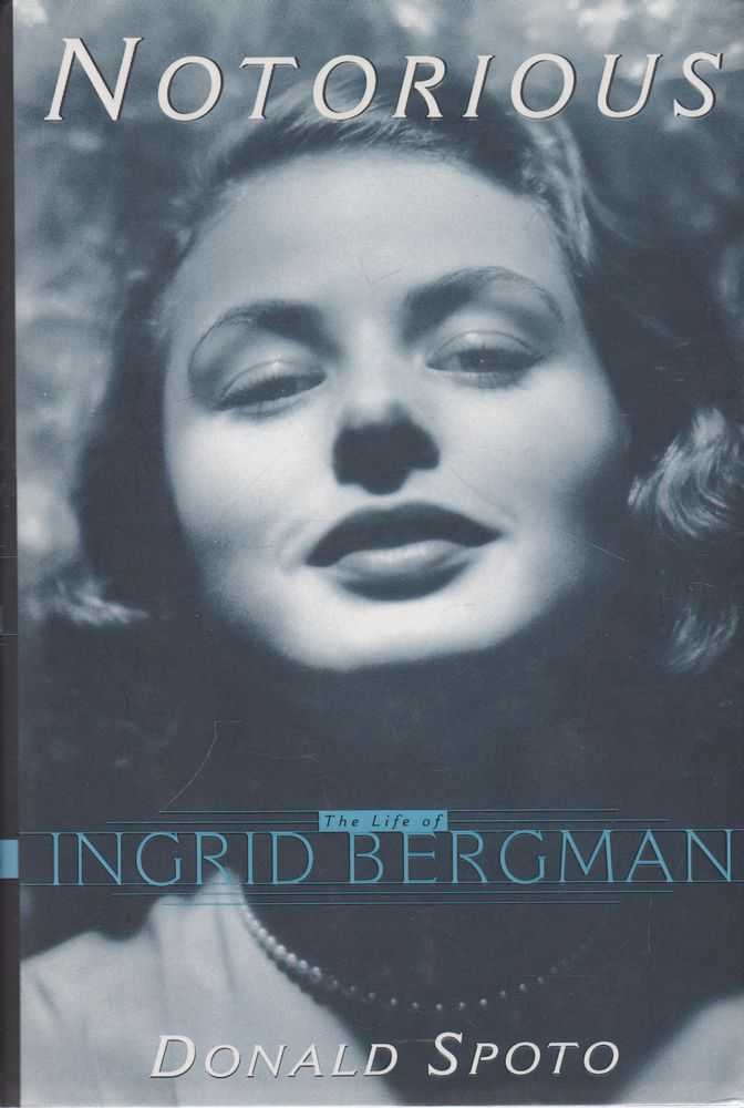 Notorious: The Life of Ingrid Bergmann, Donald Spoto