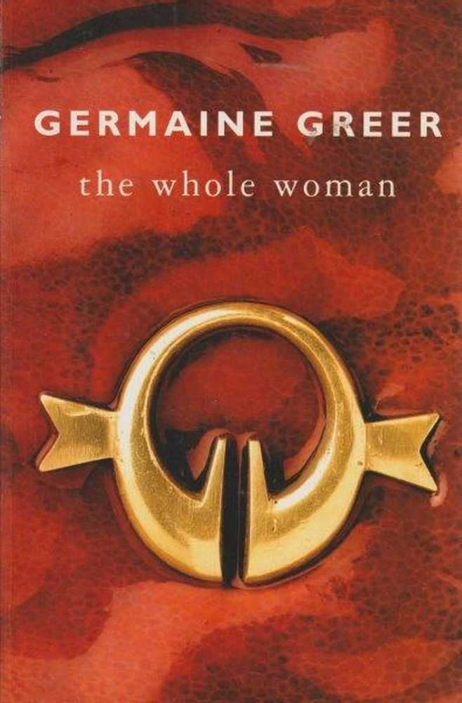 The Whole Woman, Germaine Greer