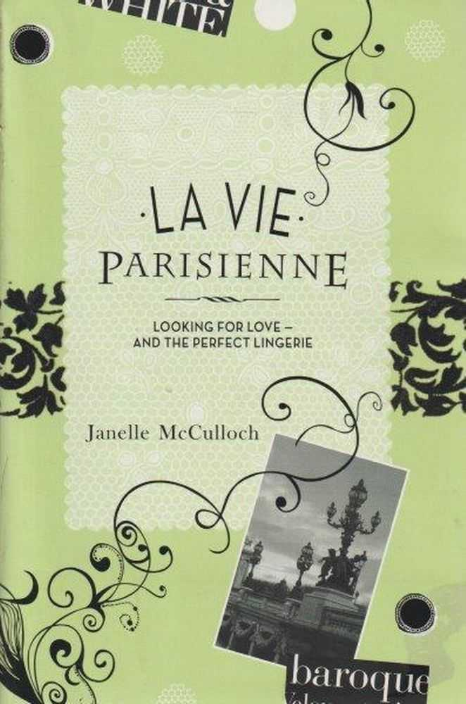 La Vie Parisienne - Looking For Love And The Perfect Lingerie, Janelle McCulloch