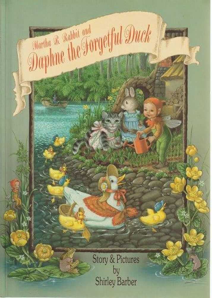 Margaret B. Rabbit And Daphne The Forgetful Duck, Shirley Barber