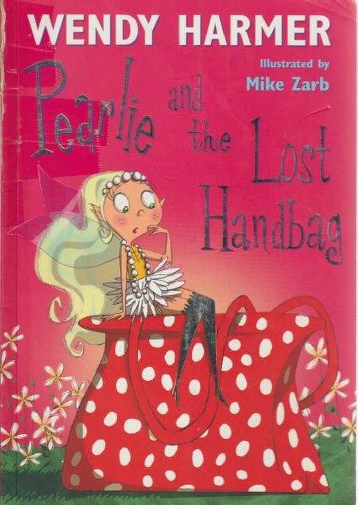 Pearlie And The Lost Handbag - Number 4, Wendy Harmer