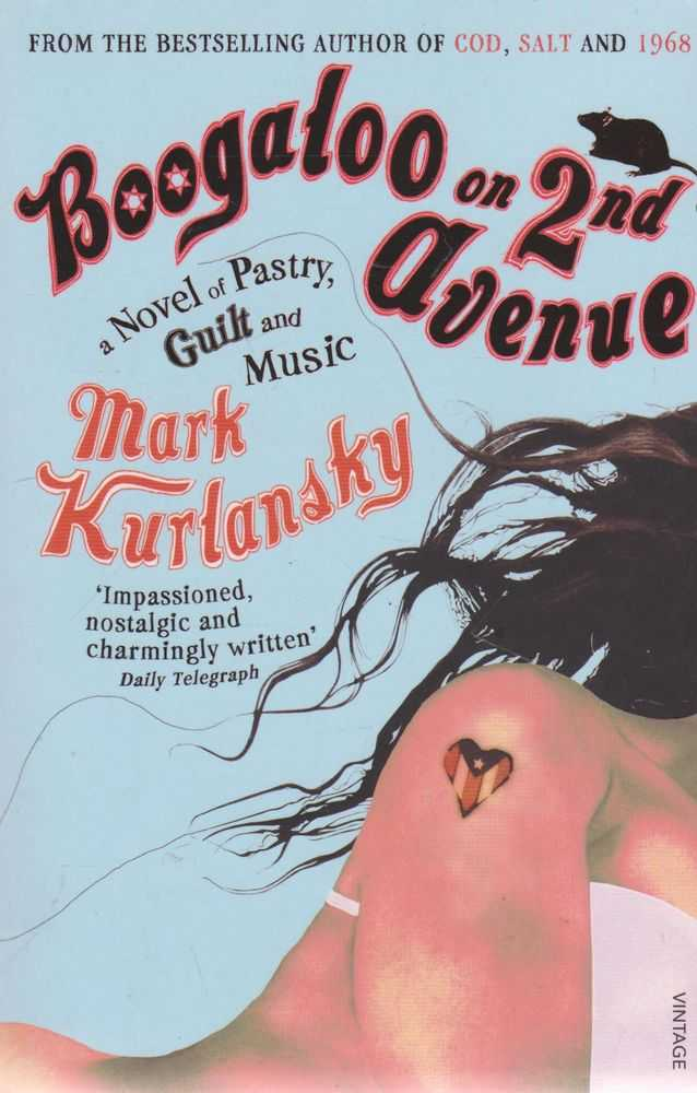 Boogaloo on 2nd Avenue: A Novel of Pastry, Guilt and Music, Mark Kurlansky