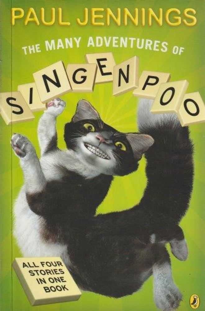 The Many Adventures Of Singenpoo - All Four Stories In One Book, Paul Jennings