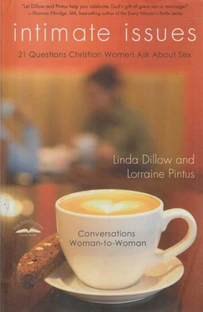Intimate Issues - 21 Questions Christian Women Ask About Sex, Linda Dillow and Lorraine Pintus