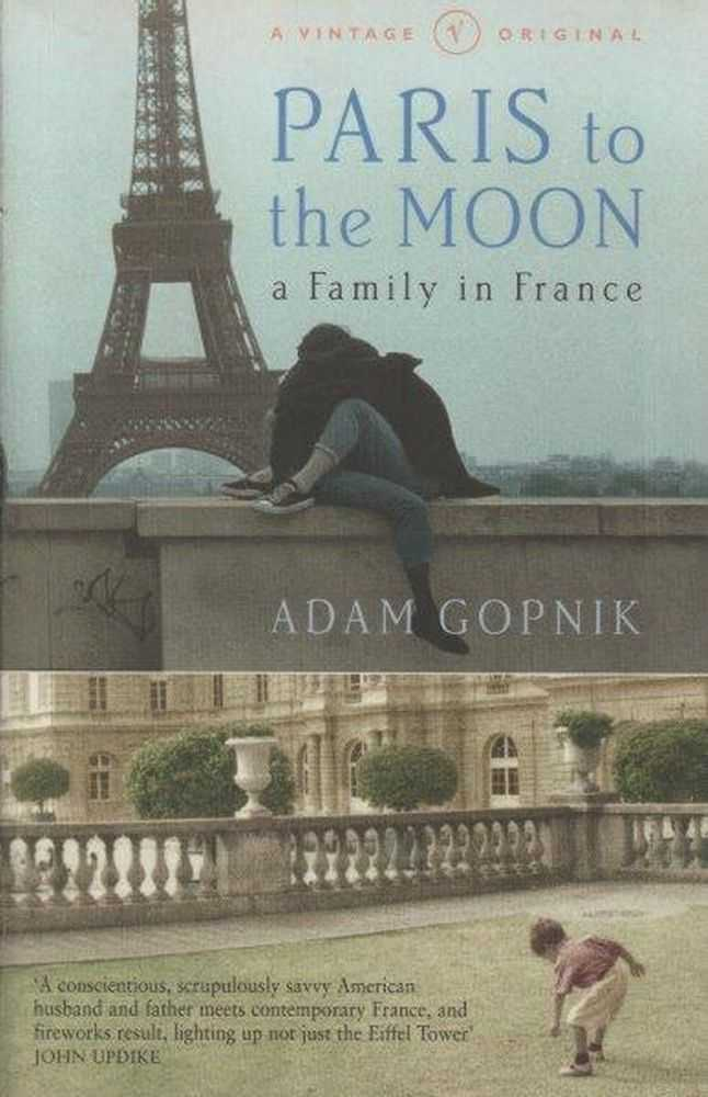 Paris To The Moon - A Family In France, Adam Copnik