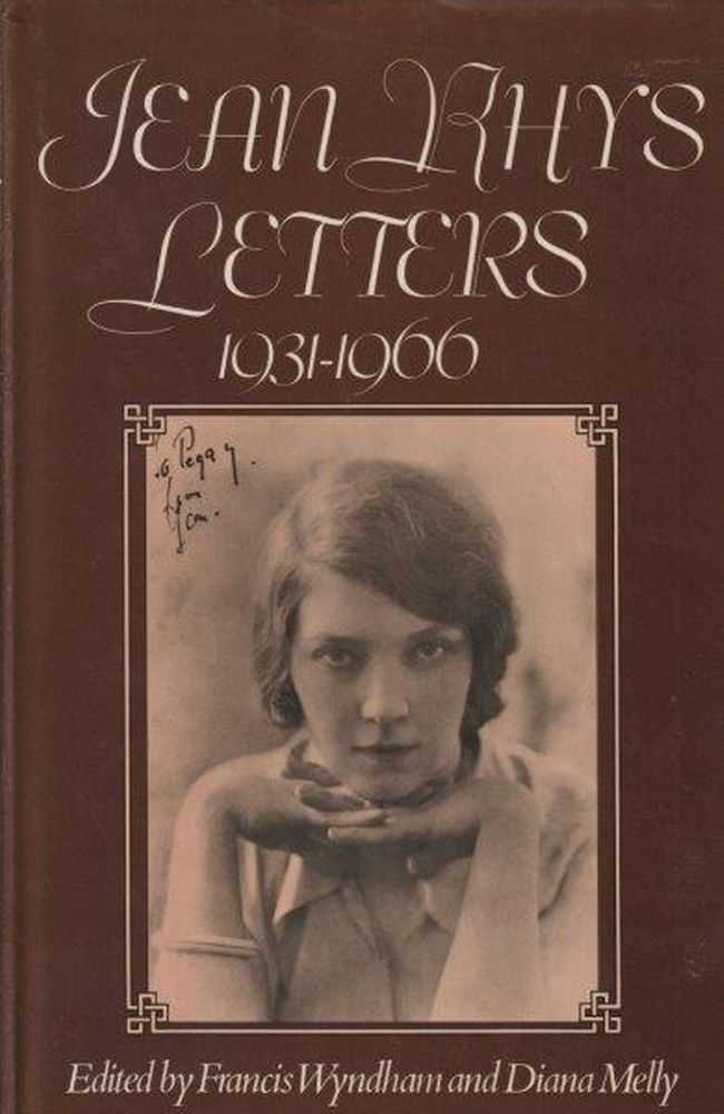 Jean Rhys Letters 1931-1966, Francis Wyndham and Diana Melly - Editors