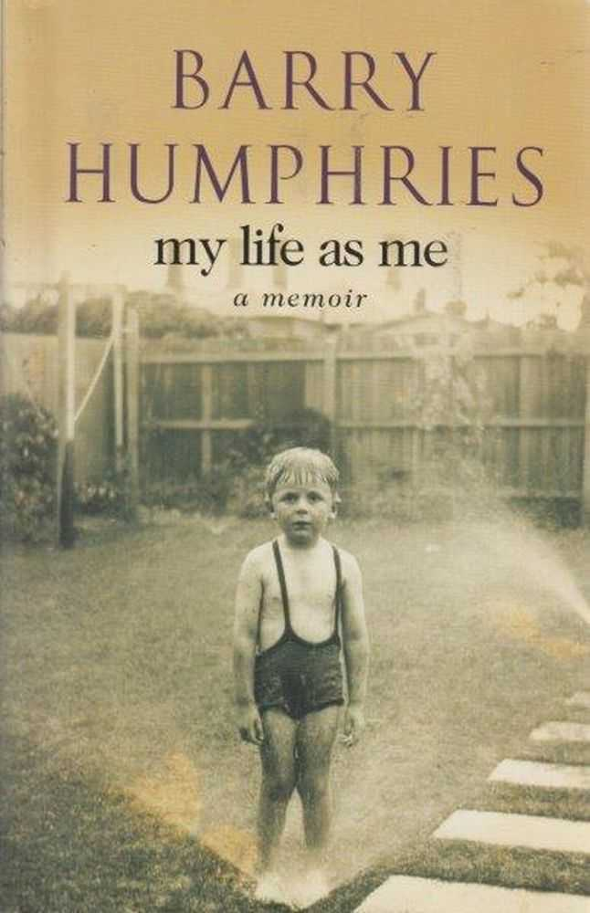 My Life As Me - A Memoir, Barry Humphries