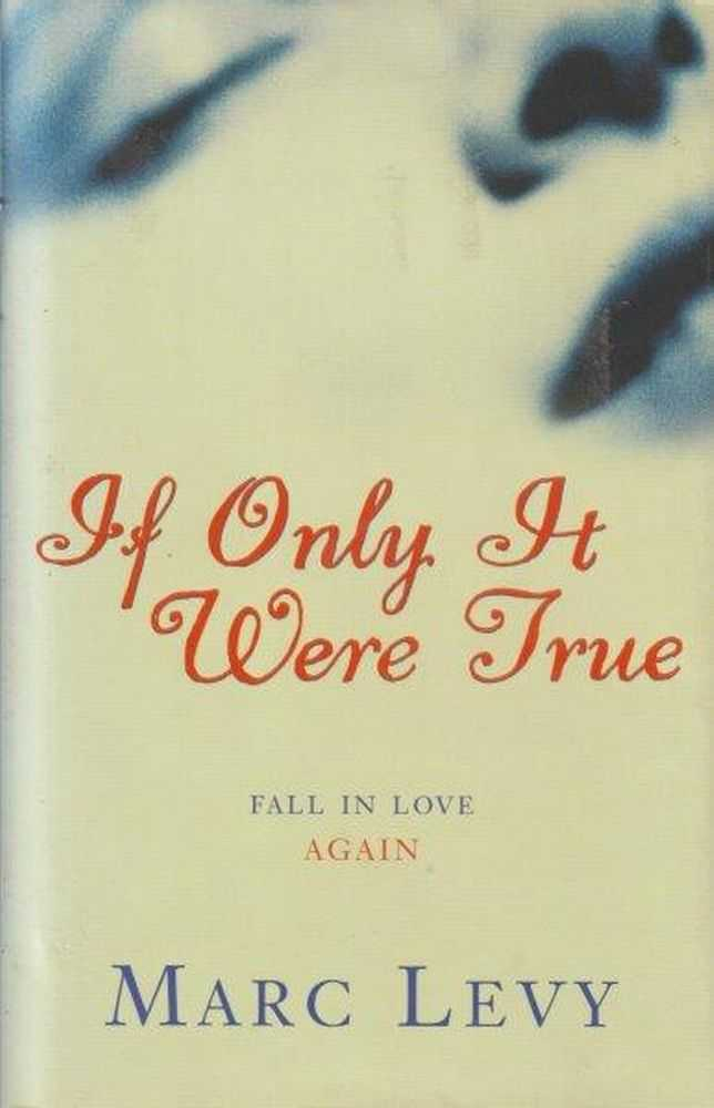 If Only It Were True - Fall In Love Again, Marc Levy