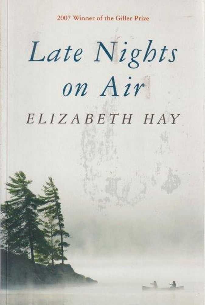 Late Nights On Air, Elizabeth Hay