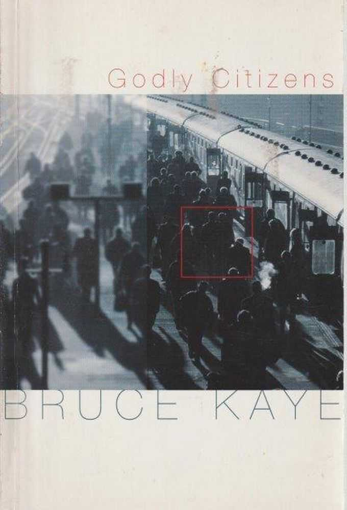 Godly Citizens, Bruce Kaye