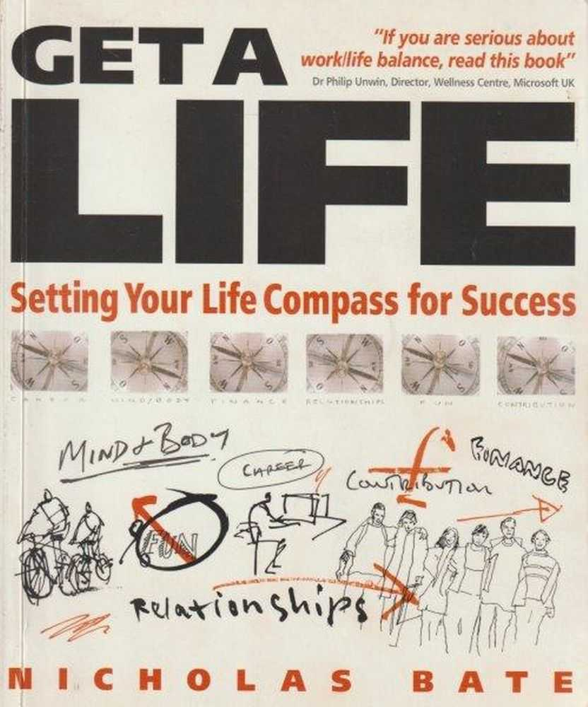Get a Life : Setting your 'Life Compass' for Success, Nicholas Bate