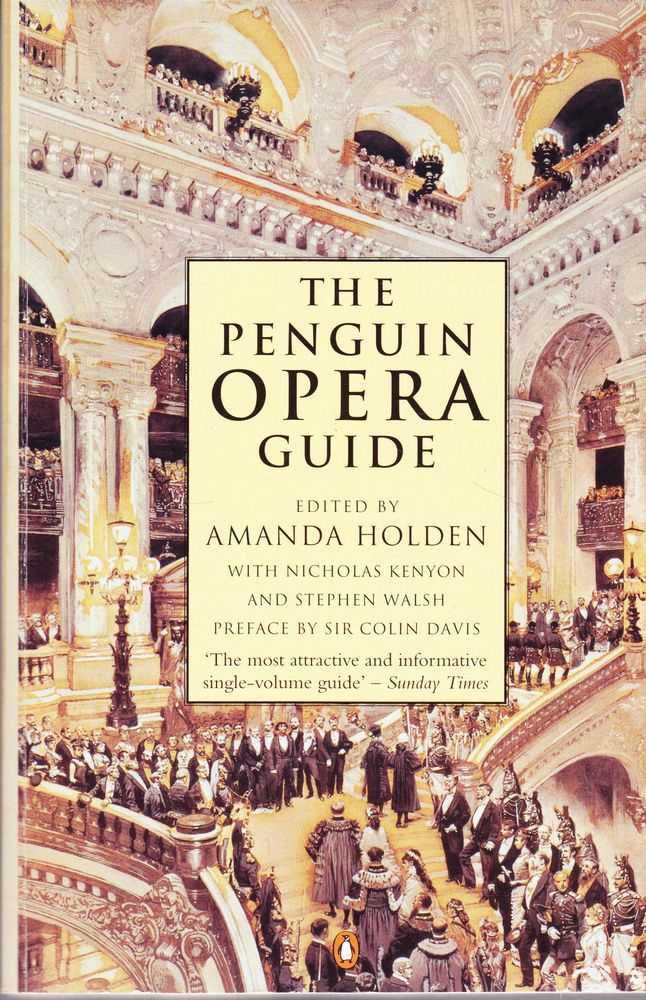 The Penguin opera Guide, Amanda Holden [Editor] with Nicholas Kenyon and Stephen Walsh