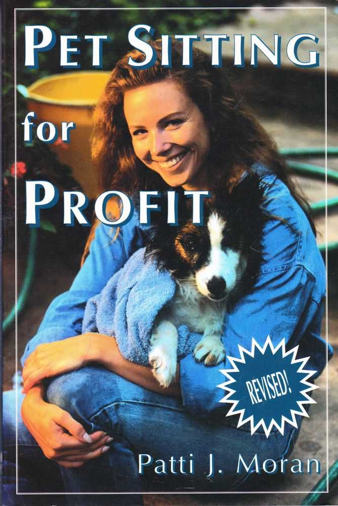 Pet Sitting for Profit, Patti J. Moran
