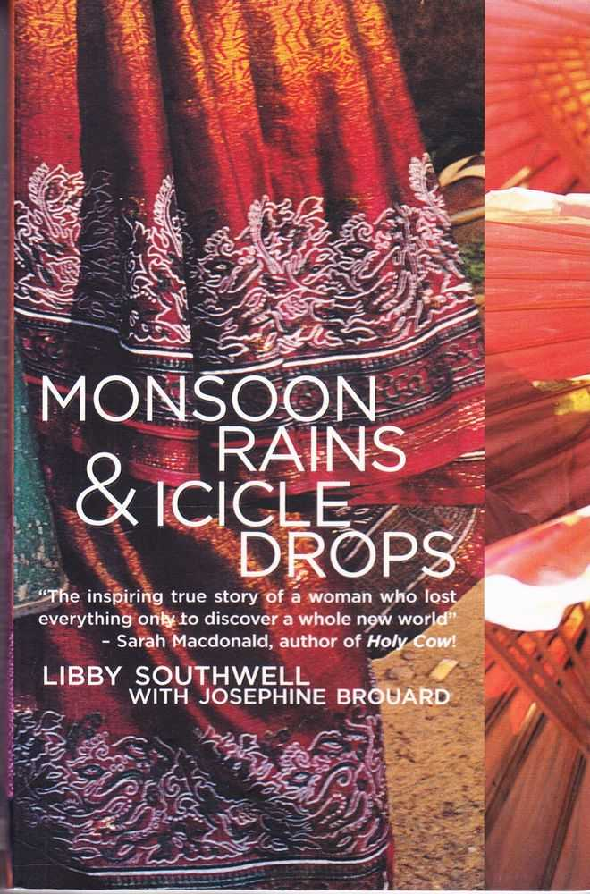 Monsoon Rains & Icicle Drops, Libby Southwell with Josephine Brouard