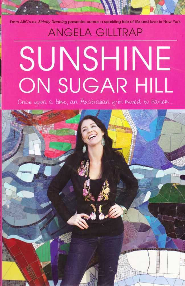 Sunshine on Sugar Hill: Once Upon a Time, An Australian Girl Moved to Harlem, Angela Gilltrap