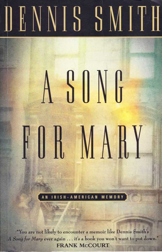 A Song for Mary: An Irish-American Memory, Dennis Smith