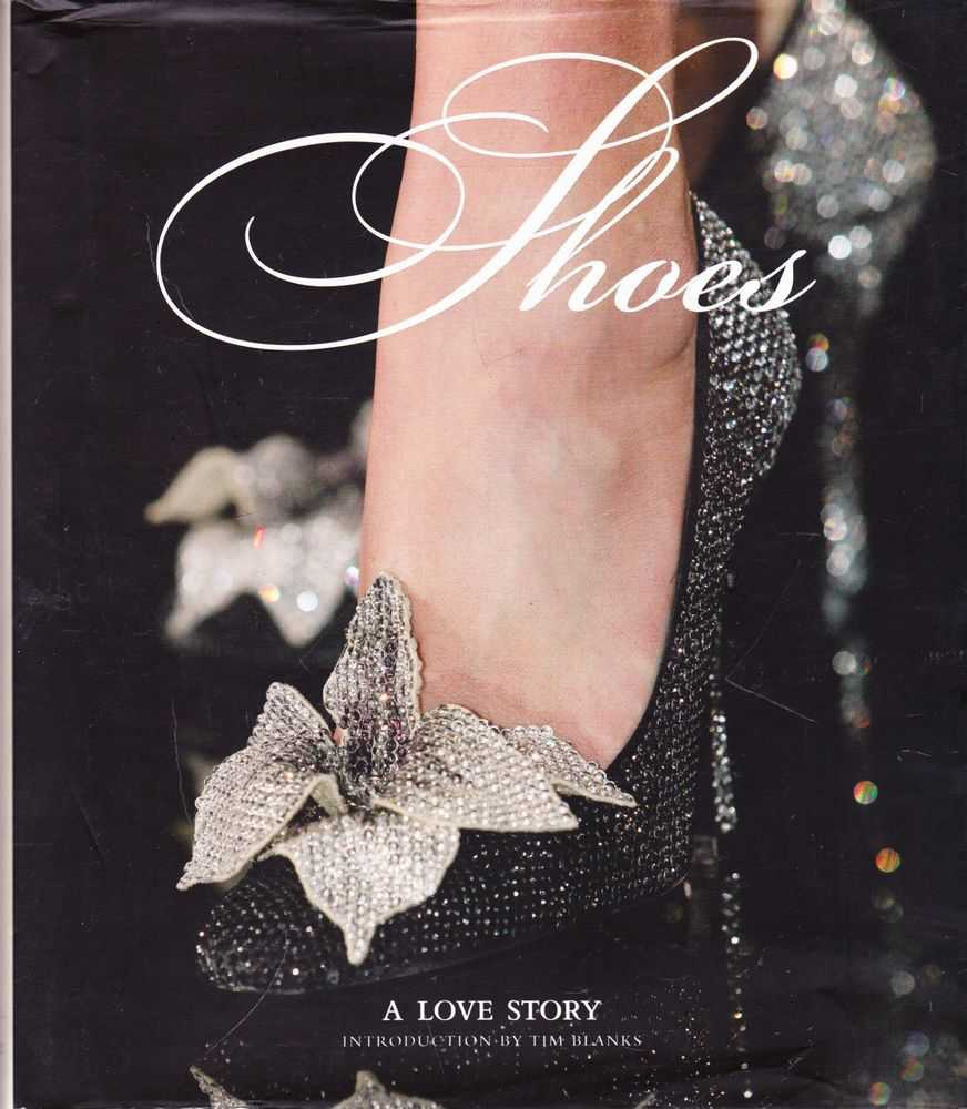 Shoes: A Love Story, Tim Blanks [Introduction]