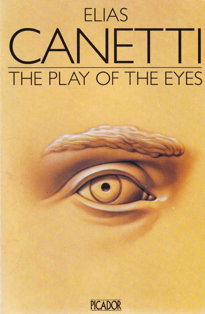 The Play of the Eyes, Elias Canetti