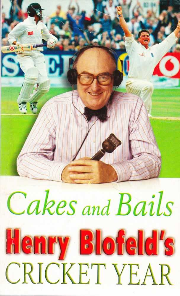 Cakes and Bails: Henry Blofield's Cricket Year, Henry Blofield