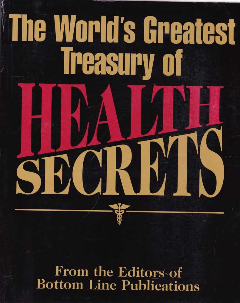 The World's Greatest Treasury of Health Secrets, From the Editors of Bottom Line Publications