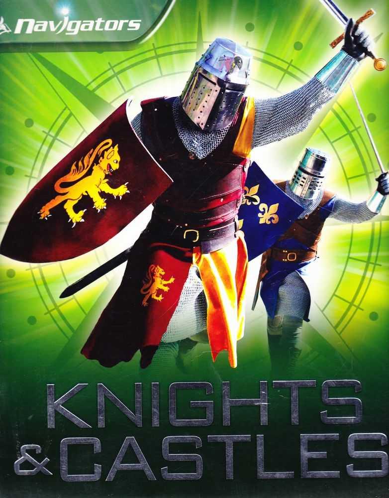 Navigators: Knights & Castles, Philip Steele