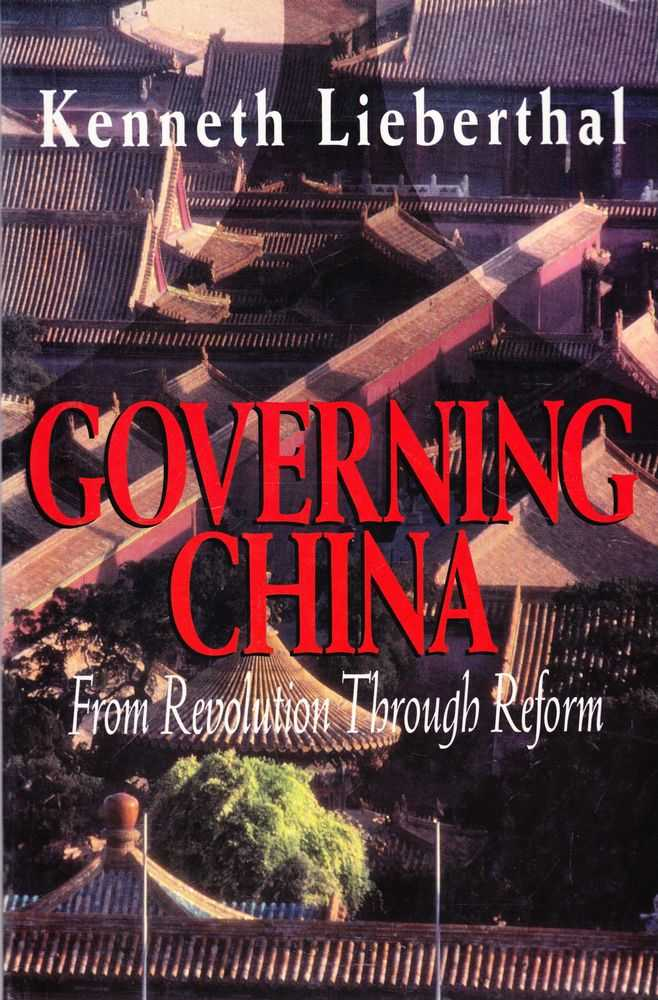 Governing China: From Revolution Through Reform, Kenneth Lieberthal