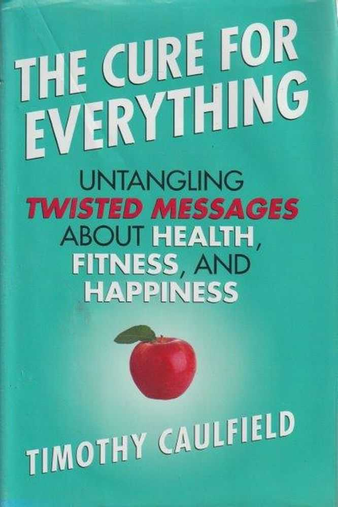 The Cure For Everything, Timothy Caulfield