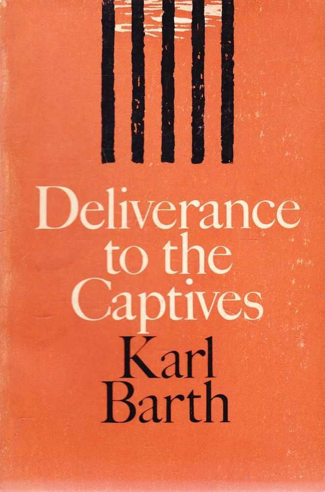 Deliverance to the Captives, Karl Barth