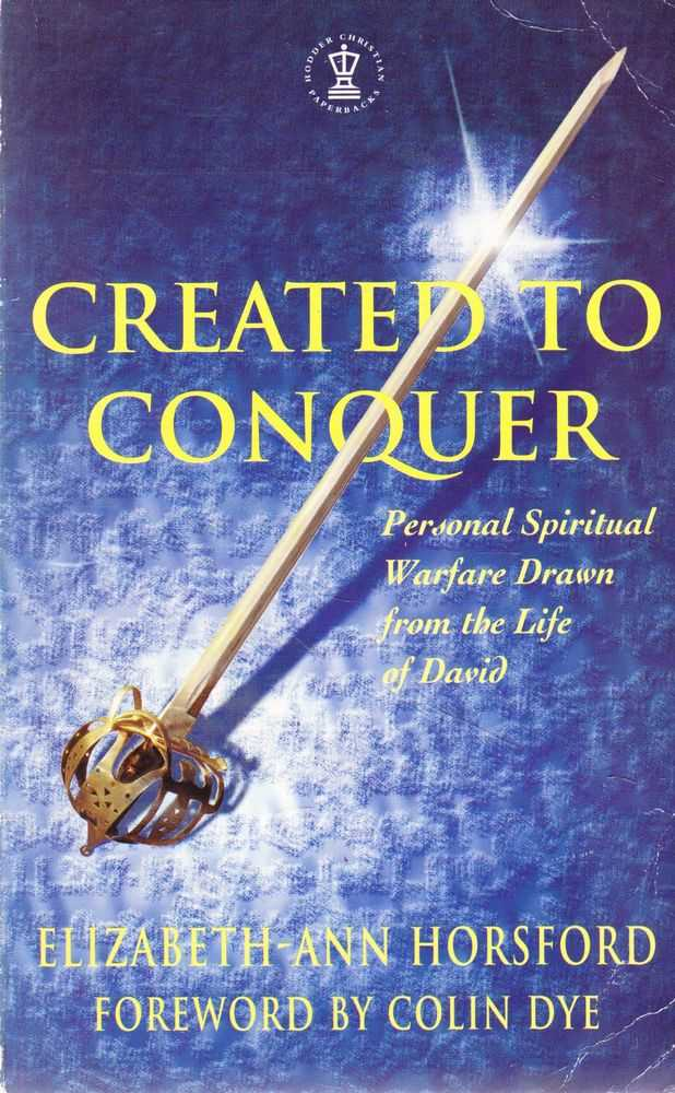 Created to Conquer: Personal Spiritual Warfare Drawn from the Life of David, Elizabeth-Ann Horsford
