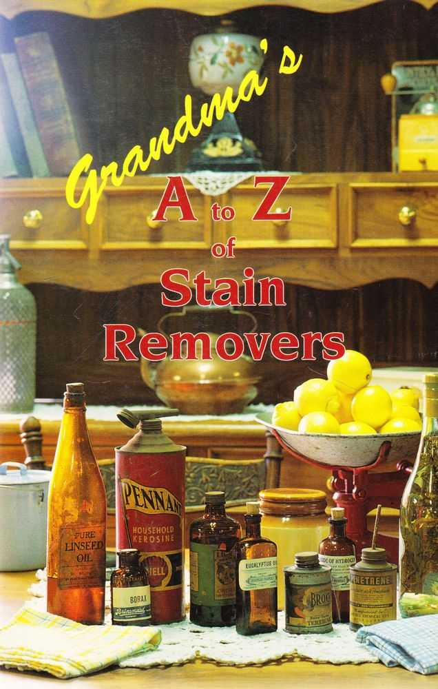 Grandma's A to Z of Stain Removers, No Author Credited