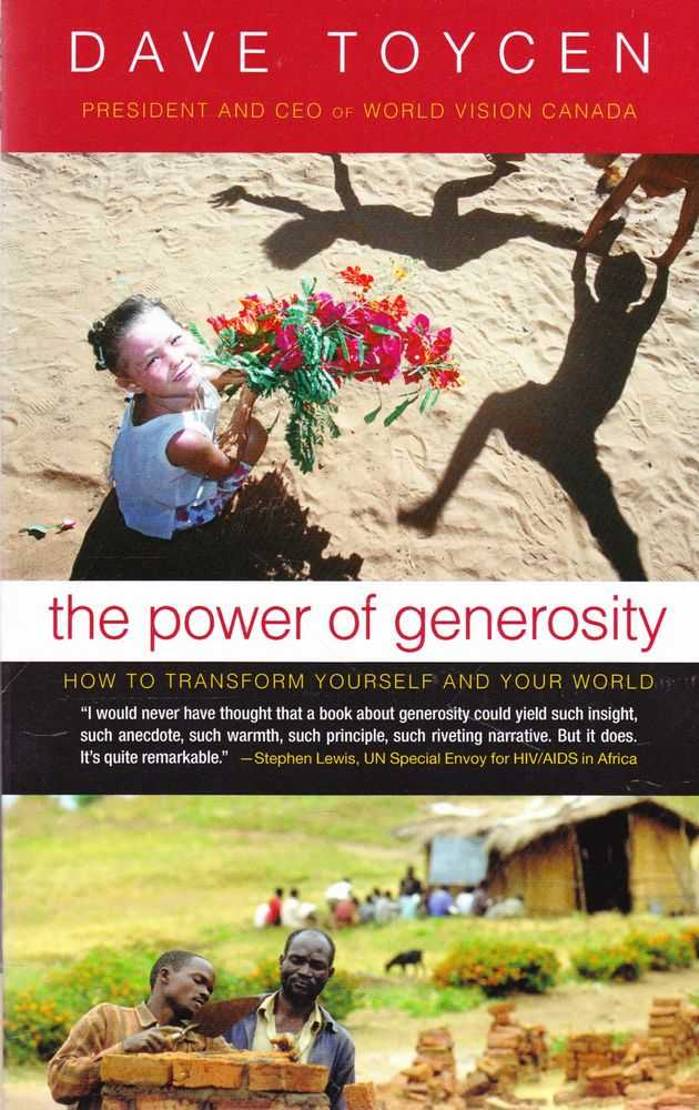 The Power of Generosity: How To Transform Yourself and Your World, Dave Toycen