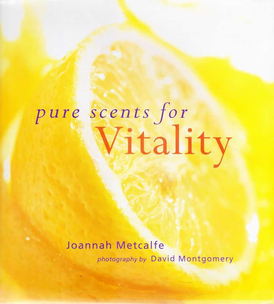 Pure Scents for Vitality, Joannah Metcalfe