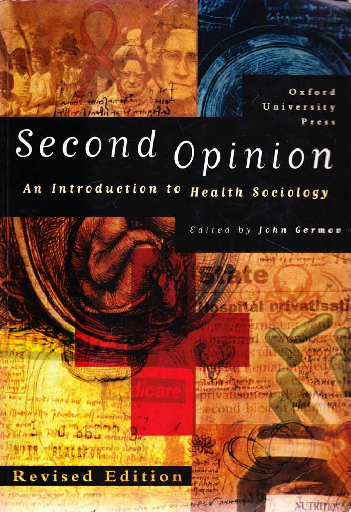 Second Opinion: An Introduction to Health Sociology, John Germov [Editor]
