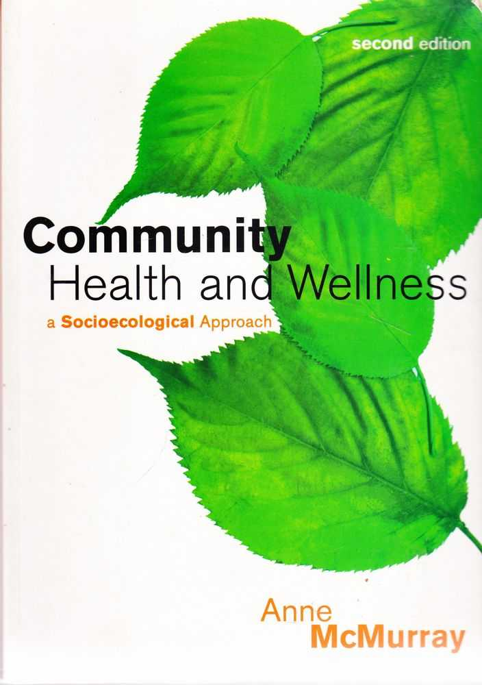 Community Health and Wellness: A Sociological Approach, Anne McMurray
