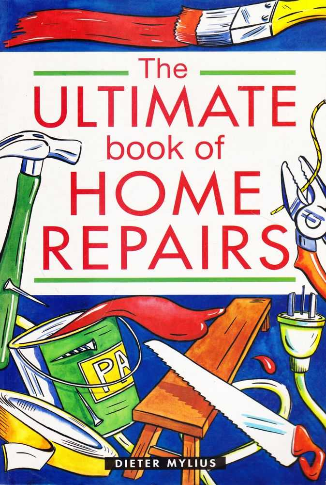 The Ultimate Book of Home repairs, Dieter Mylius