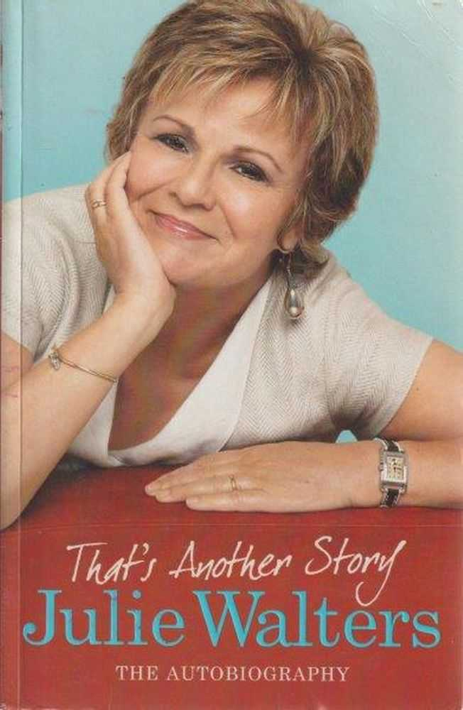 That's Another Story : The Autobiography, Julie Walters