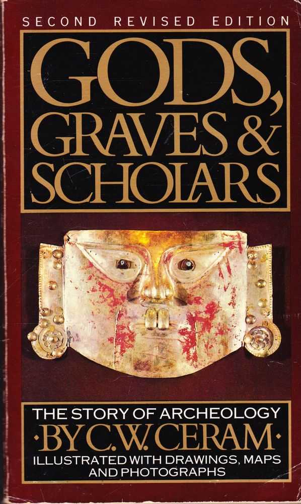Gods, Graves & Scholars: The Story of Archaeology, C. W. Ceram