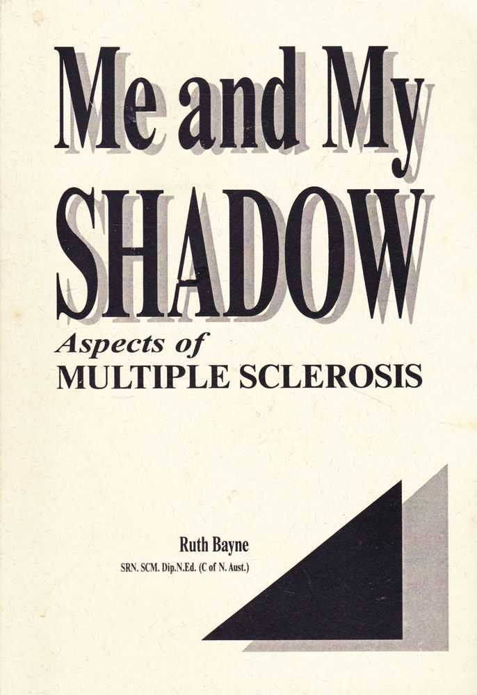 Me and My Shadow: Aspects of Multiple Sclerosis, Ruth Bayne