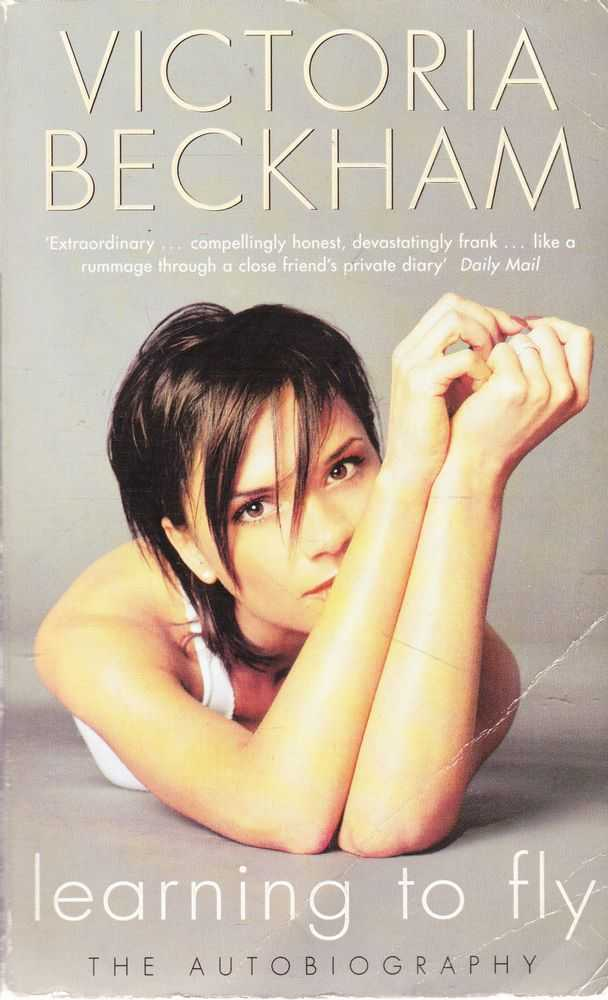 Learning To Fly: The Autobiorgaphy, Victoria Beckham