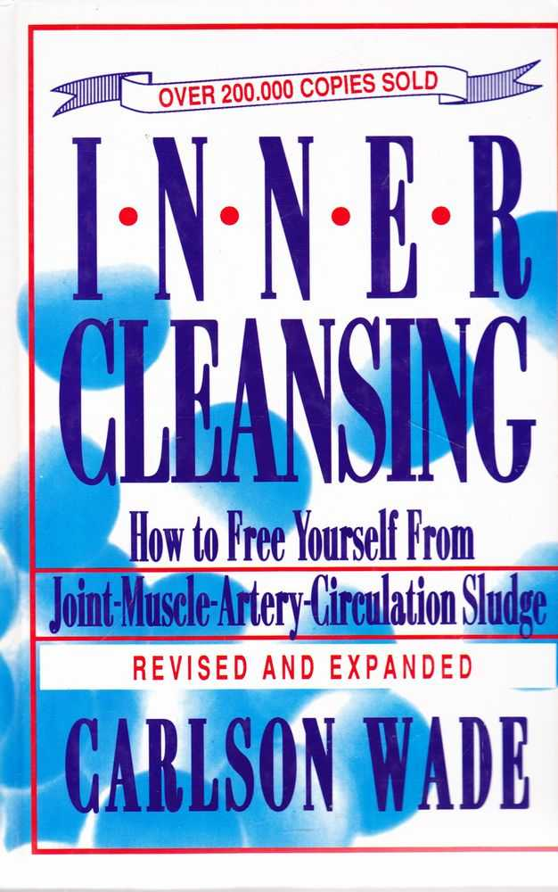 Inner Cleansing: How To Free Yourself From Joint-Muscle-Artery-Circulation Sludge, Carlson Wade