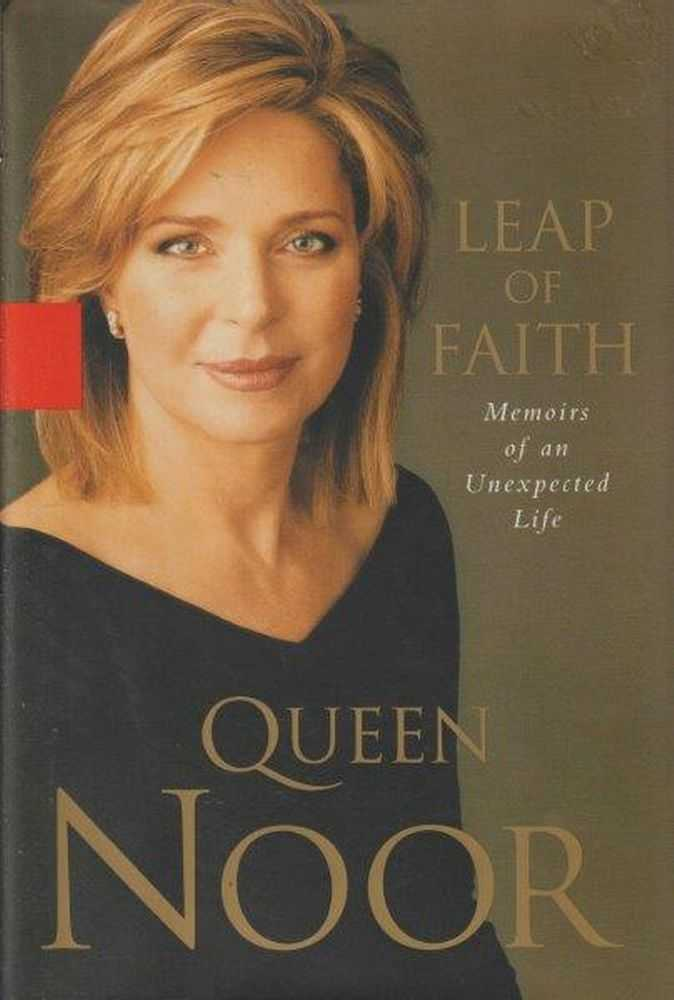 Leap Of Faith - Memoirs Of An Unexpected Life, Queen Noor