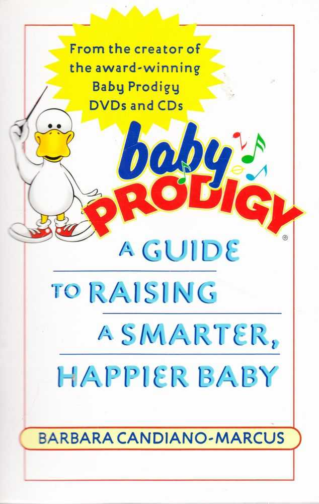 Baby Prodigy: A Guide to Raising a Smarter, Happier baby, Barbara Candiano-Marcus