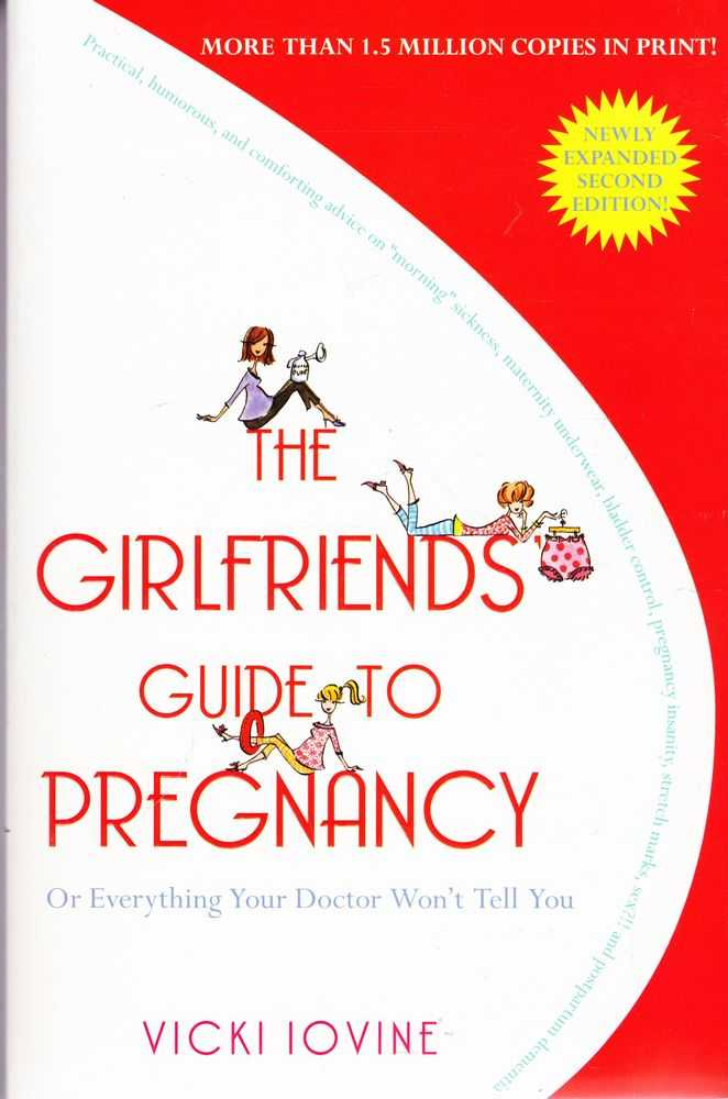 The Girlfriends Guide to Pregnancy or Everything Your Doctor Won't Tell You, Vicki Iovine
