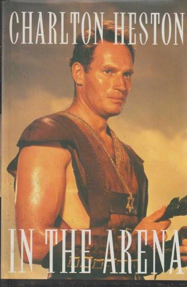 In The Arena - The Autobiography, Charlton Heston