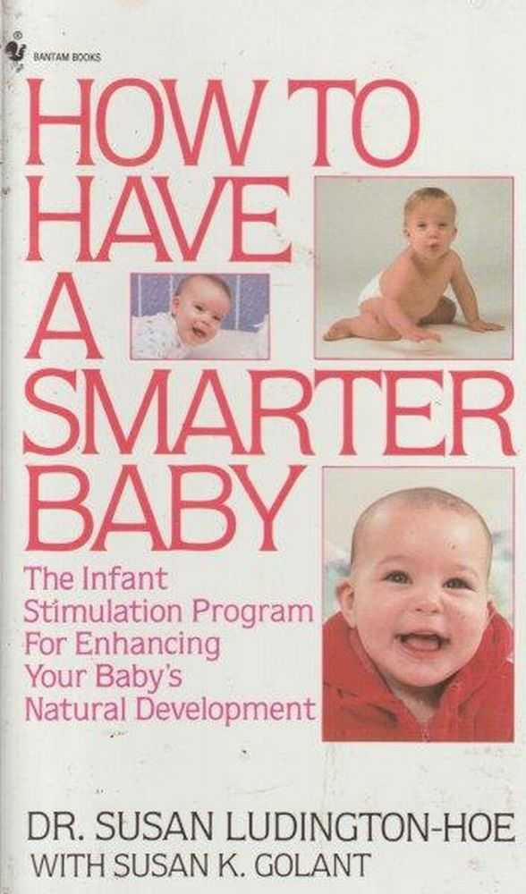 How To Have A Smarter Baby, Dr Susan Ludington-Hoe